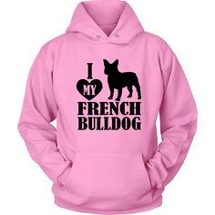 Do You Love Your French Bulldog? Then This Hoodie is for You Get Yours Today to Show Off Your Doggy Love View Sizing Chart