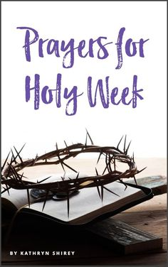 Daily Holy Week prayers and Scripture readings to prepare your heart for a meaningful Easter. Free printable to use in your daily prayers during Holy Week. Prayer Times, Prayer Verses, Bible Prayers, Faith Prayer, Bible Scriptures, Serenity Prayer, Gospel Reading, Scripture Reading, Holy Week Activities