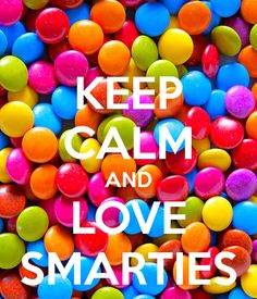 Keep calm and love smarties