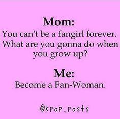 Replace FanGirl with FanBoy and replace Fan-Woman with Fan-Man!!!!! << Have I found a Fan-Man? Dibs.
