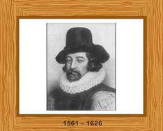 Francis Bacon (1561 - 1626)