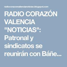 "RADIO CORAZÓN VALENCIA  ""NOTICIAS"": Patronal y sindicatos se reunirán con Báñez mañana..."