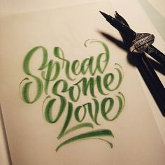 Spread some love!. #caligrafia #calligraphy #typegang #lyra