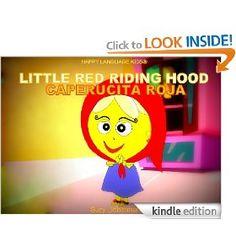 LITTLE RED RIDING HOOD - CAPERUCITA ROJA    bilingual children's book retelling the story of little red riding hood in English and Spanish.  www.HappyLanguageKids.com  www.MyStarfish.org