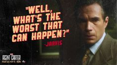 Well, what's the worst that can happen? || Edwin Jarvis || AC 1x02 Bridge and Tunnel || 736px × 414px || #promo #quotes