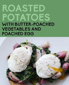 Roasted Potatoes with Butter-Poached Vegetables and Poached Egg
