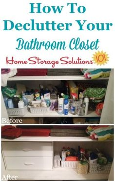 How to declutter your bathroom closets or cabinets, including lots of before and after photos when the clutter is removed {on Home Storage Solutions 101}