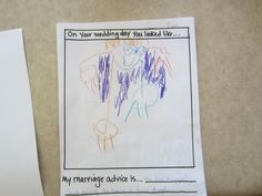 """I also had the preschool class draw what their teacher was going to look like on her wedding day and had them give their marriage advice.  I bound all of the pages with a cover that said, """"A Preschoolers Guide to Marriage."""""""