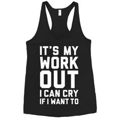 It's My Workout I Can Cry If I Want To - and boy do i some times ~K.H.