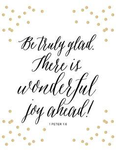 1 Peter 1:6 Print - Scripture - Bible Verse - Be truly glad - wonderful joy ahead - Grace - Christian Art