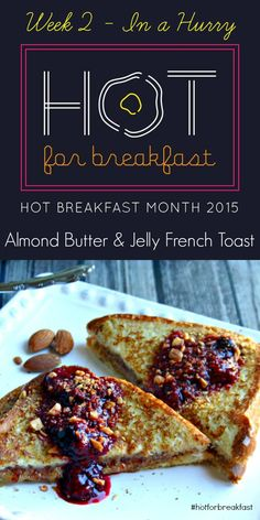 Almond Butter and Jelly French Toast | Life, Love, and Good Food #hotforbreakfast
