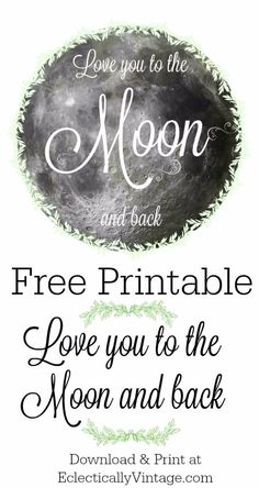 Best Free Printables For Your Walls - Love You to the Moon and Back – Free Printable - Free Prints for Wall Art and Picture to Print for Home and Bedroom Decor - Crafts to Make and Sell With Ideas for the Home, Organization - Quotes for Bedroom, Living Room and Kitchens, Vintage Bathroom Pictures - Downloadable Printable for Kids - DIY and Crafts by DIY JOY http://diyjoy.com/free-printables-walls