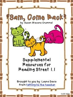 """""""Sam Come Back"""" Supplemental Resources for Reading Street from Tattling to the Teacher on TeachersNotebook.com (34 pages)"""