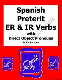 Spanish Preterit ER and IR Verbs Sentences With Direct Object Pronouns from Sue Summers on TeachersNotebook.com -  (2 pages)  - 20 translations, many with adverbs of time.