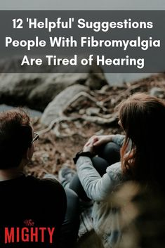 "The Mighty's fibromyalgia community shares 12 ""helpful"" suggestions they are tired of hearing. Chronic Fatigue Syndrome, Chronic Illness, Chronic Pain, Hemiplegic Migraine, Unsolicited Advice, National Sleep Foundation, I Hate People, Stress Disorders, Workout Regimen"