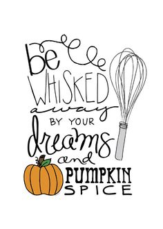 Free fall printable | Be whisked away by your dreams and pumpkin spice! | Jessica Kirkland for TheCakeBlog.com
