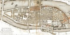 The Île de la Cité in 1754, before the first destructions of the Medieval street grid took place (extraordinarily detailed map by Jean Delagrive, chief geographer of the City of Paris)  via an interesting thread about Paris architecture on skyscrapercity.com