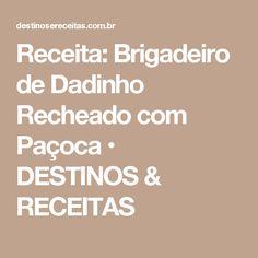 Receita: Brigadeiro de Dadinho Recheado com Paçoca • DESTINOS & RECEITAS