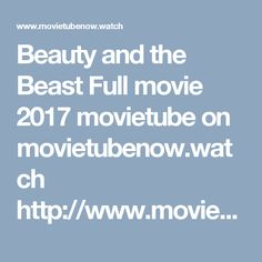 Beauty and the Beast Full movie 2017 movietube on movietubenow.watch  http://www.movietubenow.watch/movies/1632-die-schone-und-das-biest-movietube-now-full-movie-now.html