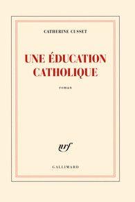 Une éducation catholique - Blanche - GALLIMARD - Site Gallimard