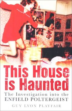 This House Is Haunted: The Investigation of the Enfield Poltergeist: Amazon.co.uk: Guy Lyon Playfair: 9780750948364: Books
