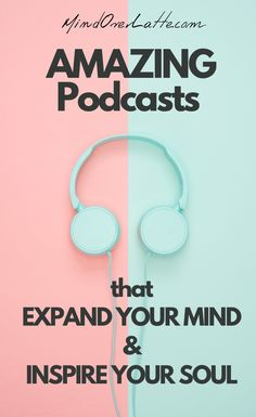 Podcasts: Expand Your Mind and Inspire Your Soul Romance Quotes, Change Your Mindset, Your Soul, Self Acceptance, Cheer You Up, Body Love, Anxiety Relief, Best Self, Self Improvement