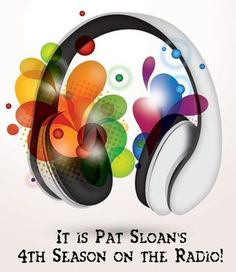 Pat sloan 4th season on the radio  http://www.creativetalknetwork.com