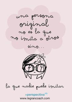 Una persona original no es la que no imita a otros sino...