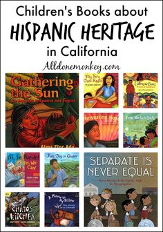 Children's books that explore Hispanic heritage in California, including experiences of immigration and activism.