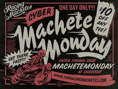 Today's ad for Cyber Machete Monday! Enter promo code MACHETEMONDAY and get $10 off any tee! http://www.theracingmachetes.com