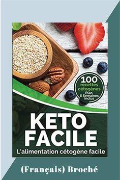 Ebook et broché, 100 recettes cétogènes et plan alimentaire de 6 semaines Pour des idées de recettes keto chaque jour, abonnez-vous à notre profil Easyketo/keto facile. #easyketo #keto #lowcarb #glutenfree#paleo # healthyrecipes #ketorecipes # ketodiet  #recettecetogene #regimeketo #lowcarbdiet #ceto #cetogene #ketofacile #ketofrance #lchf