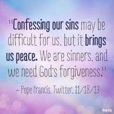 catholic church tells us those who approach the sacrament of penance . Sacrament Of Penance, Catholic News, Pope Francis, Confessions, Forgiveness, Prayers, Life Quotes, Healing, Faith