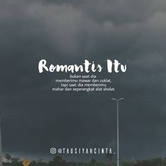 Deskripsi Romantis yang Syariat :) I like ^^ Quotes Rindu, Romance Quotes, Quran Quotes, People Quotes, Words Quotes, Reminder Quotes, Self Reminder, Good Night Quotes, Amazing Quotes