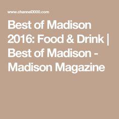 Best of Madison 2016: Food & Drink | Best of Madison - Madison Magazine