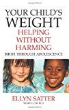 Your Childs Weight: Helping Without Harming Reviews