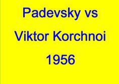 Nikola Padevsky vs Viktor Korchnoi - 1956