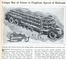 The grandmother of the mother of all buses: A Unique Concept Bus of Future to Duplicate Speed of Railroads, from Modern Mechanics, June 1930