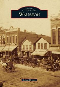 Wauseon, Ohio (Images of America Series)