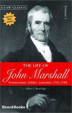 The Life of John Marshall, Vol. 1: Frontiersman, Soldier, Lawmaker by Albert J. Beveridge. $34.95. Publisher: Beard Books (August 1, 2000). Publication: August 1, 2000. Series - Law Classics (Book 1)