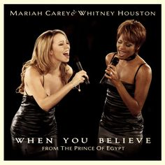 whitney houston and mariah carey when you believe (from the prince of egypt) single
