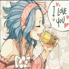 """Levy, """"I love you!"""" - Fairy Tail"""