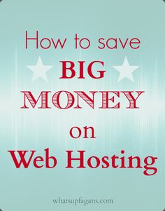 How to save BIG money on web hosting plans and costs!  No coupon codes needed! Save $20-50 with many popular hosting companies. whatsupfagans.com