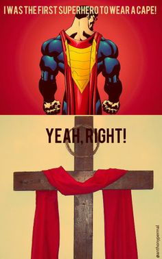 This Easter Sunday, don't forget the greatest superhero of them all. #Jesus #Christ #Christian #Catholic #Easter #Lent #Rejoice #bible
