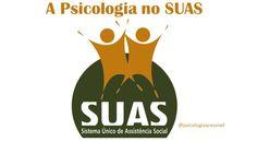 A Psicologia no Sistema Único de Assistência Social
