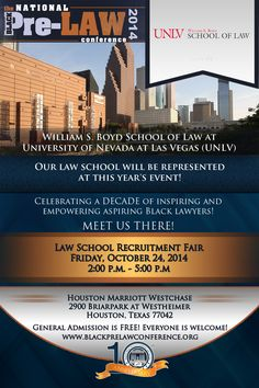 William S. Boyd School of Law at University of Nevada at Las Vegas (UNLV) will be represented at this year's Law School Recruitment Fair at the 10th Annual National Black Pre-Law Conference on Friday, October 24, 2014 from 2:00 p.m. until 5:00 p.m. at the Houston Marriott Westchase in Houston, Texas. Registration is FREE! We'd love to meet you there! http://www.blackprelawconference.org/ #blackprelawconference #recruitingfutureblacklawyers
