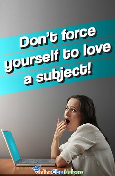 Don't force yourself to love a subject! Just focus on learning the #subject that interests you the most.https://www.onlineclasshelpers.com/pay-someone-to-take-my-online-class/