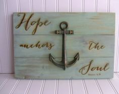 Painted Sign, Wall Decor, Hand Painted Sign, Wall Art, Wooden Sign, Hope Anchors the Soul