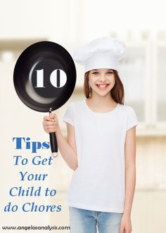 10 Practical ways to get your kids to do their chores and to do them with a good attitude!