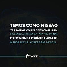 Entre em contato com a Friweb e conheça nossas soluções web ;) #webdesign #marketing #consultoria #publicidade #agênciadigital #design