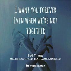 ... Scars on my body so I can take you whenever. BAD THINGS // MGK AND CAMILA CABELLO